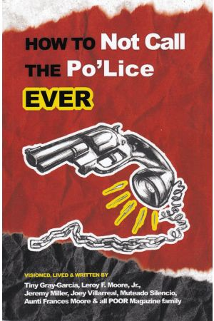 How to Not Call the Po'Lice Ever