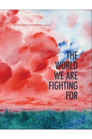 The World We Are Fighting For